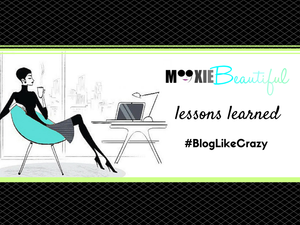 What I Learned During #BlogLikeCrazy