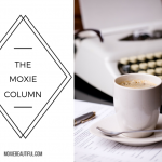 The Moxie Column, Writing, Blogging, Meaningful