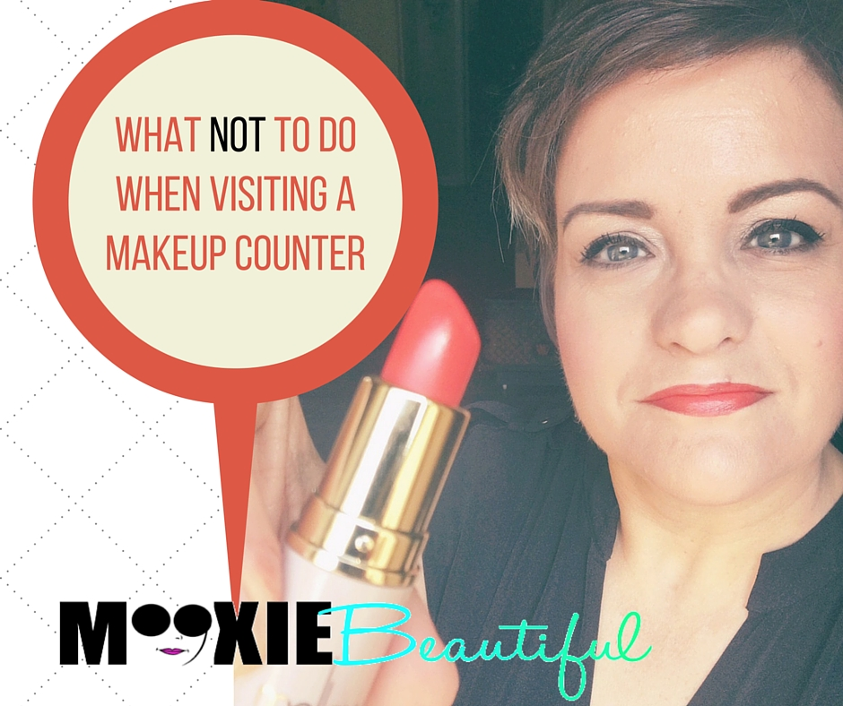 Makeup Counter Etiquette, Glam, What Not to do when visiting a makeup counter