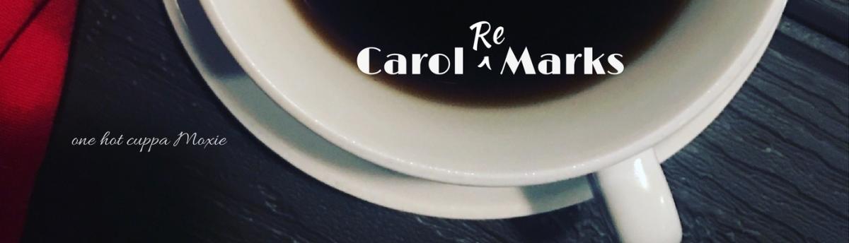 Carol ReMarks