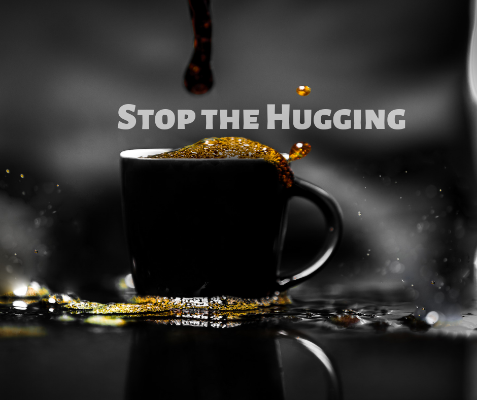 Please Stop Hugging