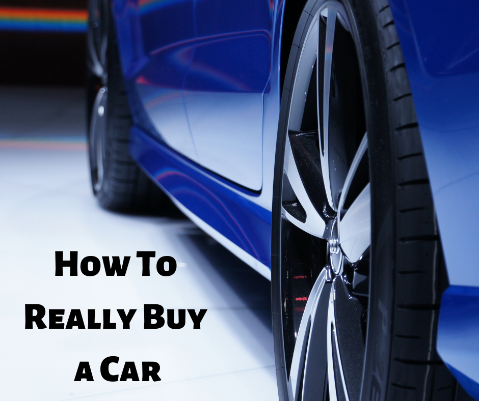 How To Really Buy A Car